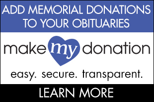 Add memorial donations to your obituaries. makeMyDonation: easy. secure. transparent. Learn More